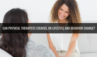 Can Physical Therapists Counsel on Lifestyle and Behavior Change?