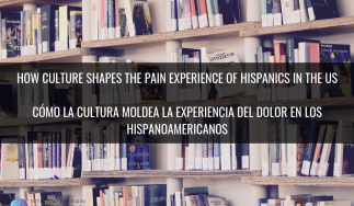 How Culture Shapes the Pain Experience of Hispanics in the US