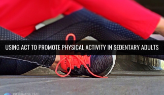 Using ACT to Promote Physical Activity in Sedentary Adults