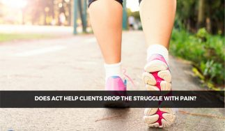Does ACT Help Clients Drop The Struggle with Pain?