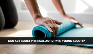 Can ACT Boost Physical Activity in Young Adults?