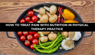 How to treat pain with nutrition in physical therapy practice