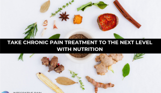 Take Chronic Pain Treatment to the Next Level with Nutrition