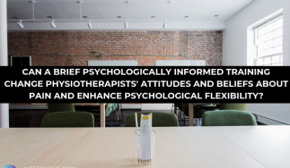 Can a Brief Psychologically Informed Training Change Physiotherapists' Attitudes and Beliefs About Pain and Enhance Psychological Flexibility?