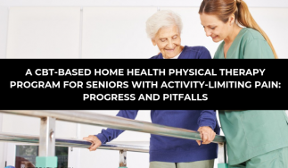 A CBT-Based Home Health Physical Therapy Program for Seniors with Activity-limiting Pain: Progress and Pitfalls