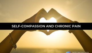 Self-Compassion and Chronic Pain