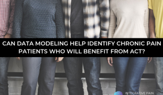 Can Data Modeling Help Identify Chronic Pain Patients Who Will Benefit from ACT?
