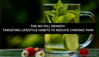 The No-Pill Remedy: Targeting Lifestyle Habits to Reduce Chronic Pain