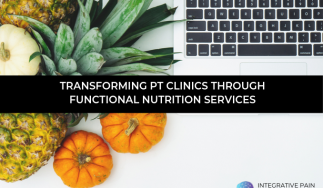 Transforming PT Clinics through Functional Nutrition Services